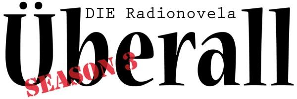 Überall – die Radionovela
