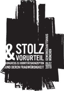 Stolz&Vorurteil - Kongress zu Identitätskonzepten und deren Fragwürdigkeit